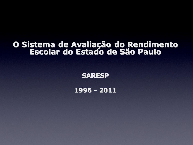 O Sistema de Avaliação do Rendimento Escolar do Estado de São Paulo