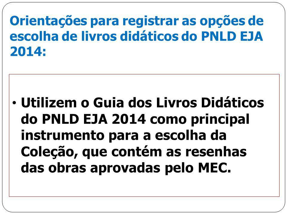 Orientações para registrar as opções de escolha de livros didáticos do PNLD EJA 2014: