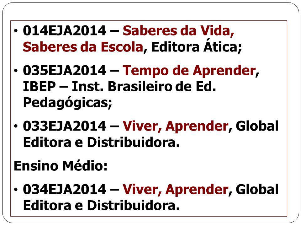 014EJA2014 – Saberes da Vida, Saberes da Escola, Editora Ática;