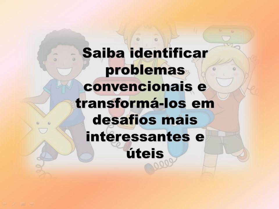 Saiba identificar problemas convencionais e transformá-los em desafios mais interessantes e úteis