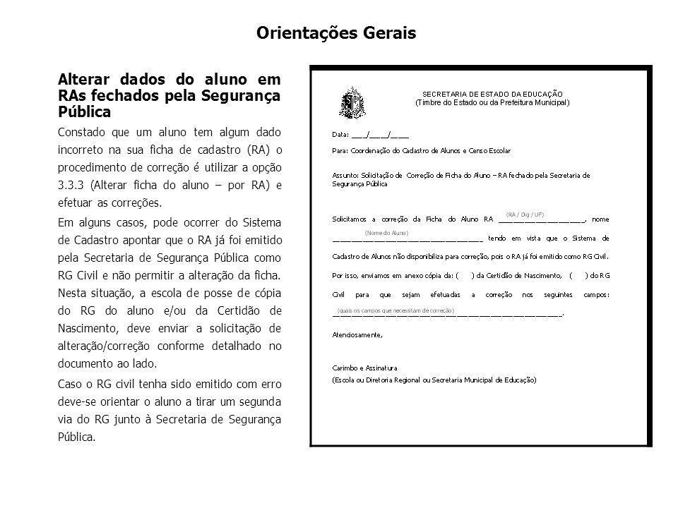 Orientações Gerais Alterar dados do aluno em RAs fechados pela Segurança Pública.