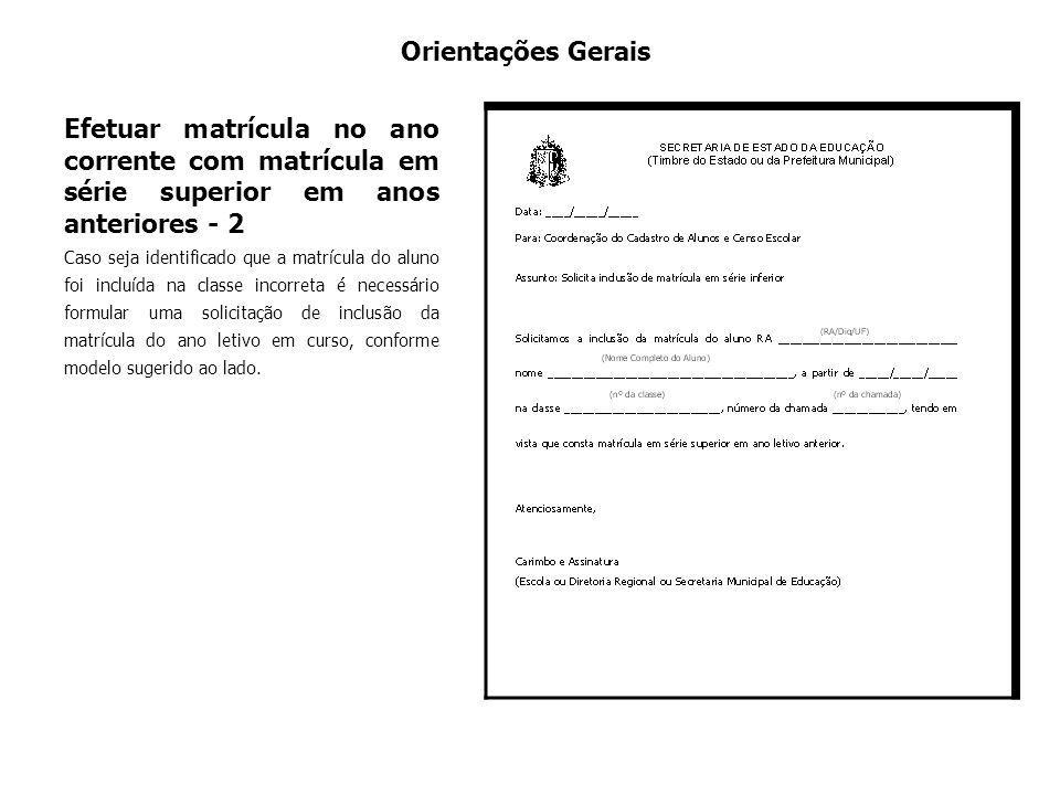 Orientações Gerais Efetuar matrícula no ano corrente com matrícula em série superior em anos anteriores - 2.