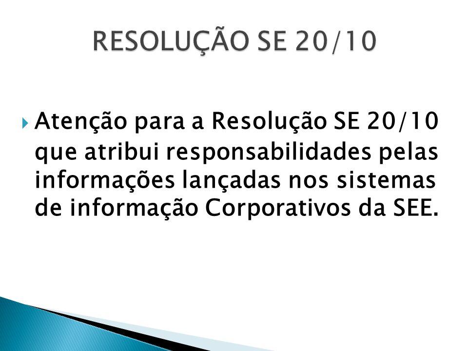 RESOLUÇÃO SE 20/10 Atenção para a Resolução SE 20/10
