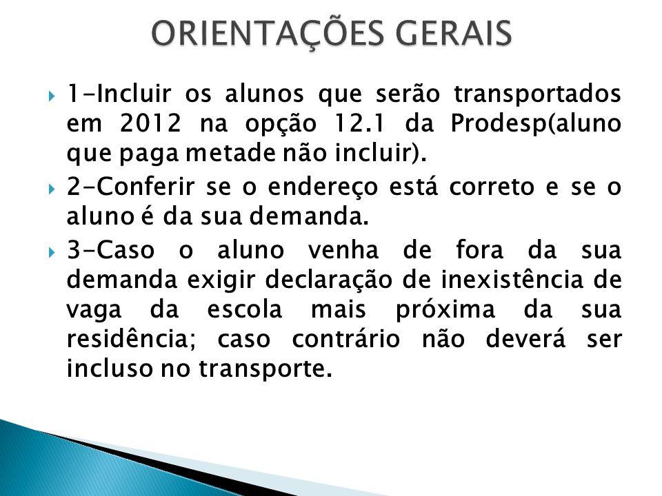 1-Incluir os alunos que serão transportados em 2012 na opção 12