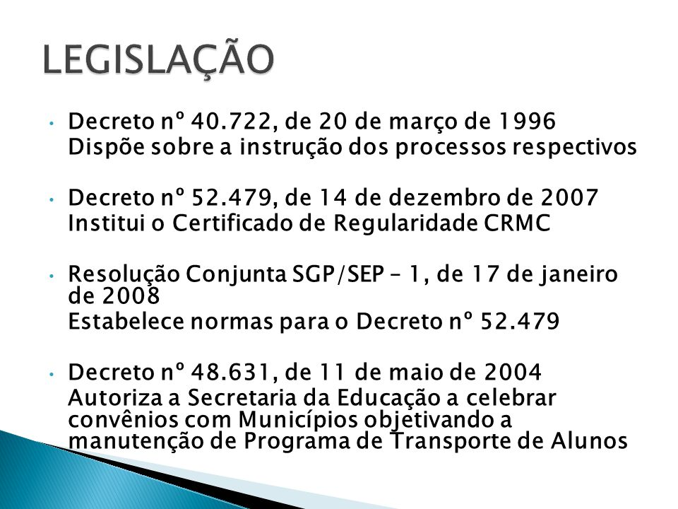 LEGISLAÇÃO Decreto nº 40.722, de 20 de março de 1996