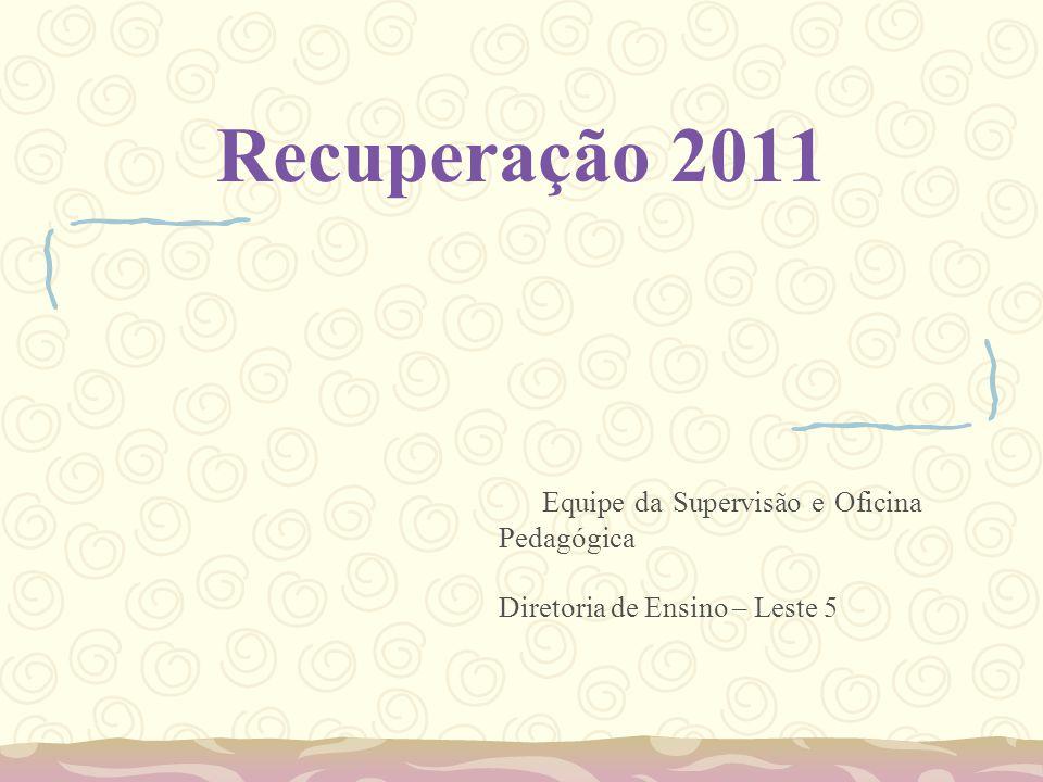 Recuperação 2011 Equipe da Supervisão e Oficina Pedagógica