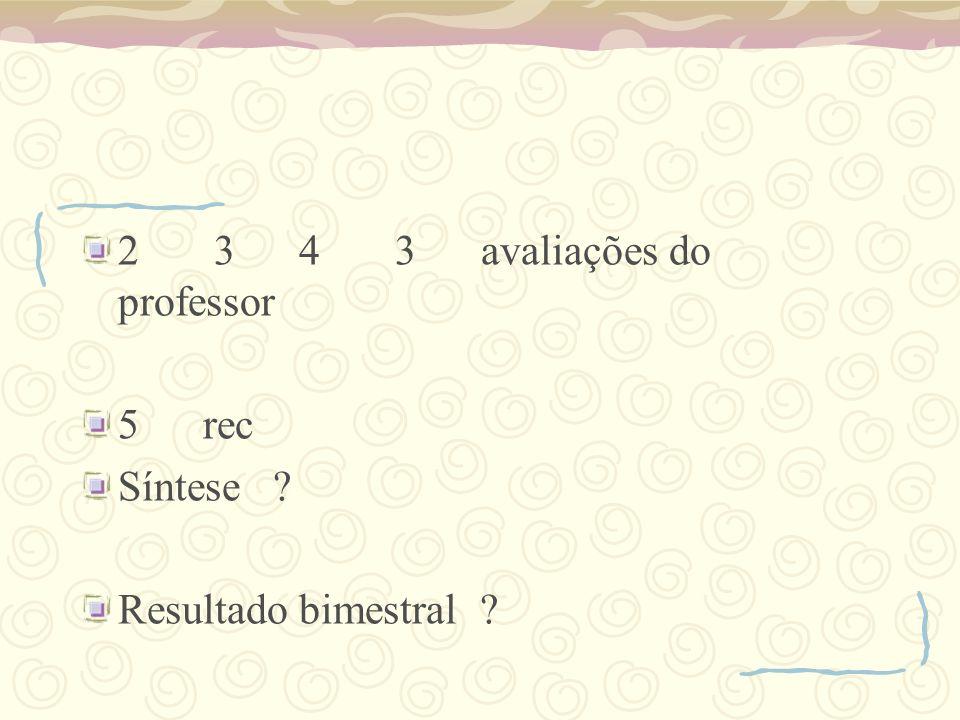 2 3 4 3 avaliações do professor
