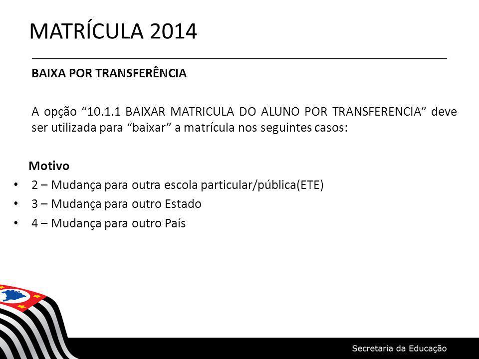 MATRÍCULA 2014 BAIXA POR TRANSFERÊNCIA