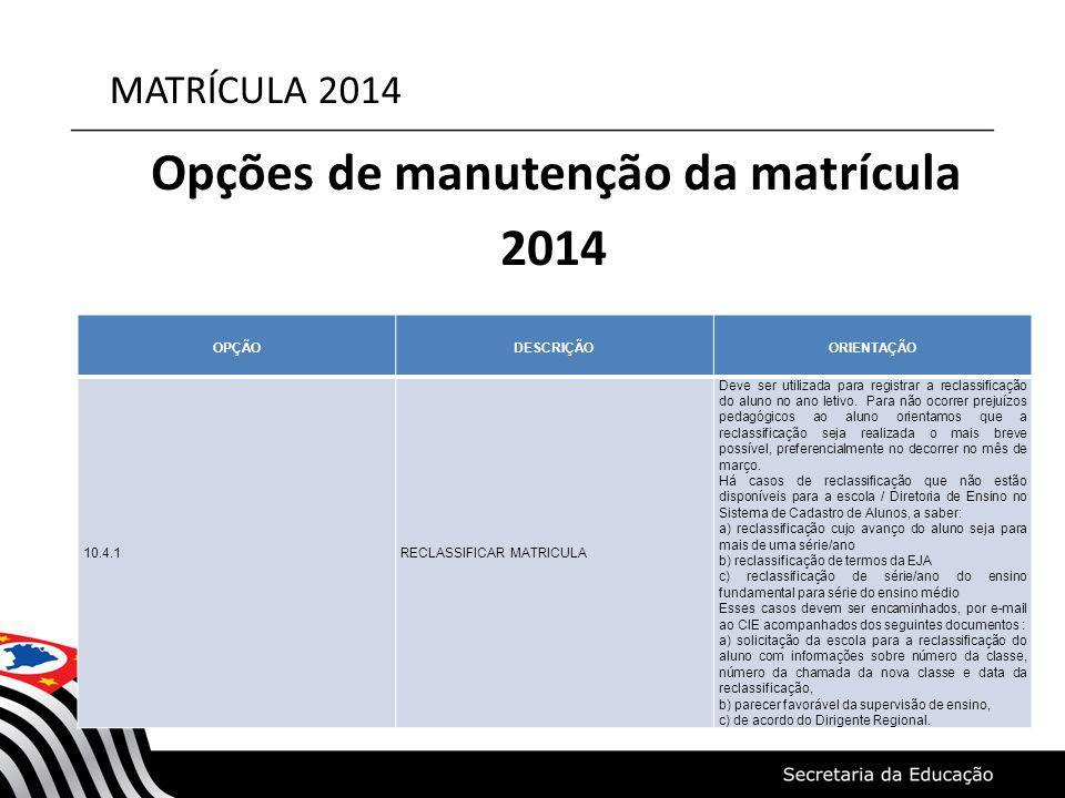Opções de manutenção da matrícula 2014