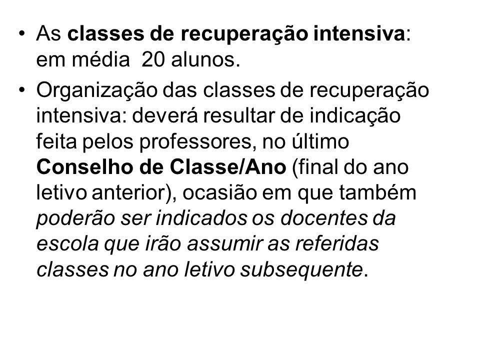 As classes de recuperação intensiva: em média 20 alunos.