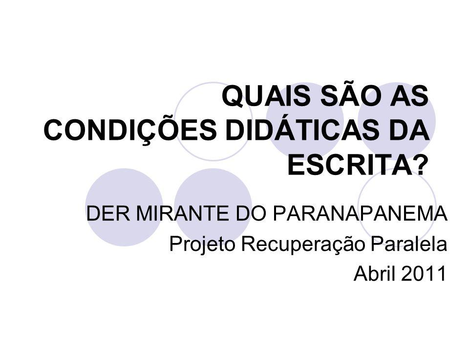 QUAIS SÃO AS CONDIÇÕES DIDÁTICAS DA ESCRITA