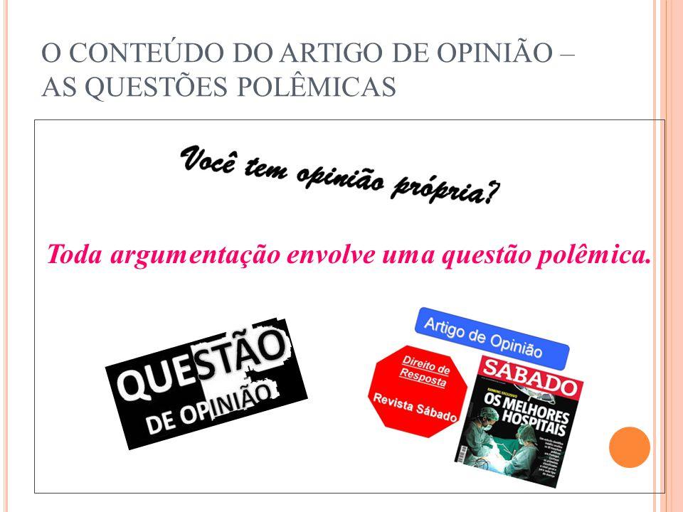 O CONTEÚDO DO ARTIGO DE OPINIÃO – AS QUESTÕES POLÊMICAS