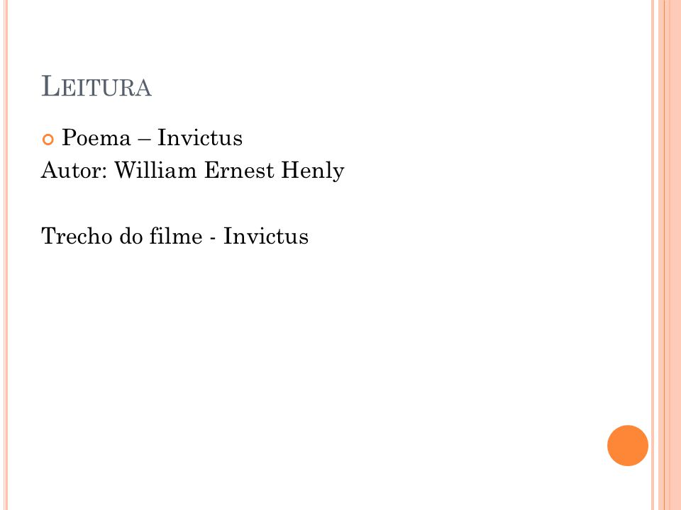 Leitura Poema – Invictus Autor: William Ernest Henly