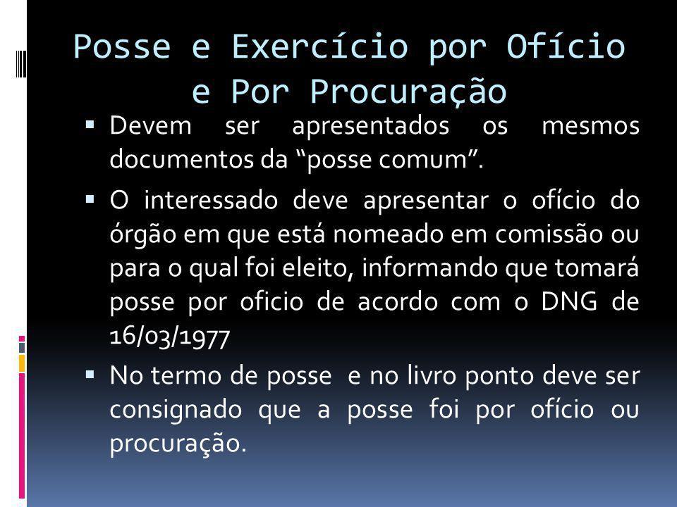 Posse e Exercício por Ofício e Por Procuração