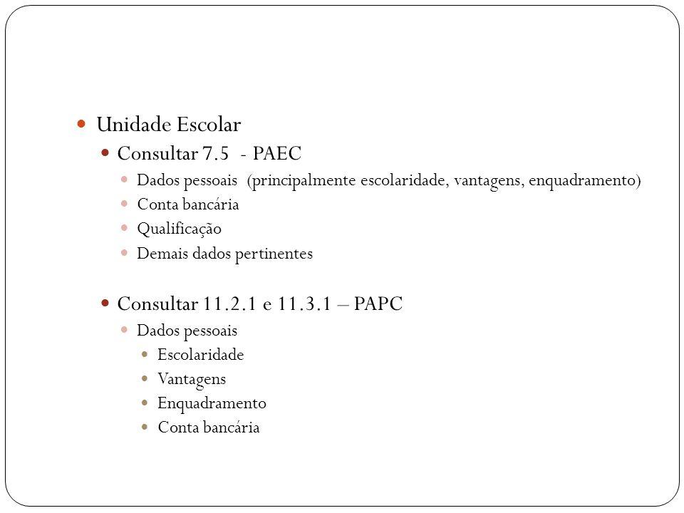 Unidade Escolar Consultar 7.5 - PAEC Consultar 11.2.1 e 11.3.1 – PAPC