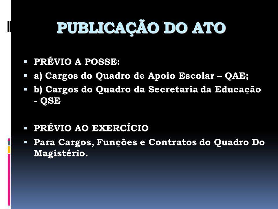PUBLICAÇÃO DO ATO PRÉVIO A POSSE: