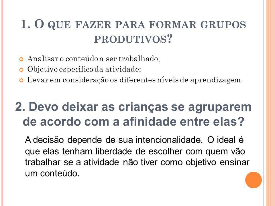 1. O que fazer para formar grupos produtivos