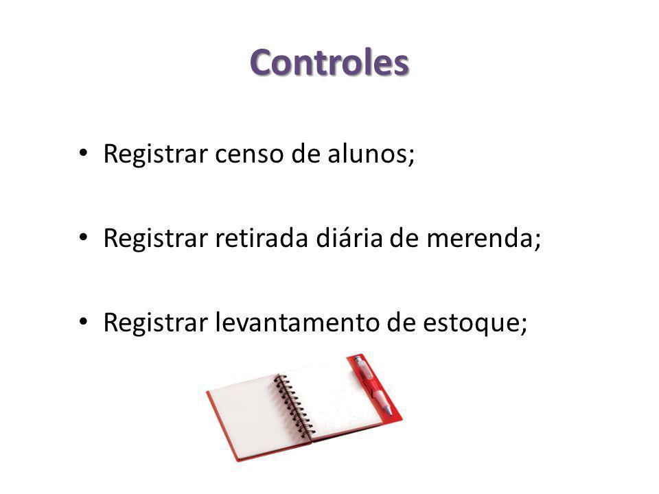 Controles Registrar censo de alunos;