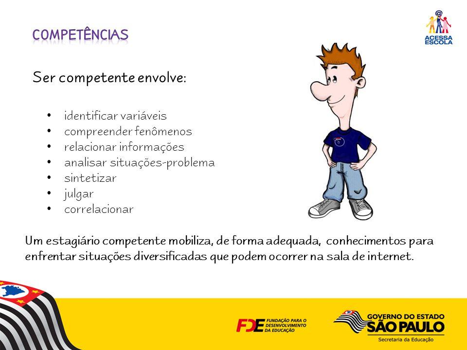 Ser competente envolve: