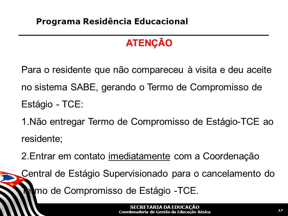 Não entregar Termo de Compromisso de Estágio-TCE ao residente;