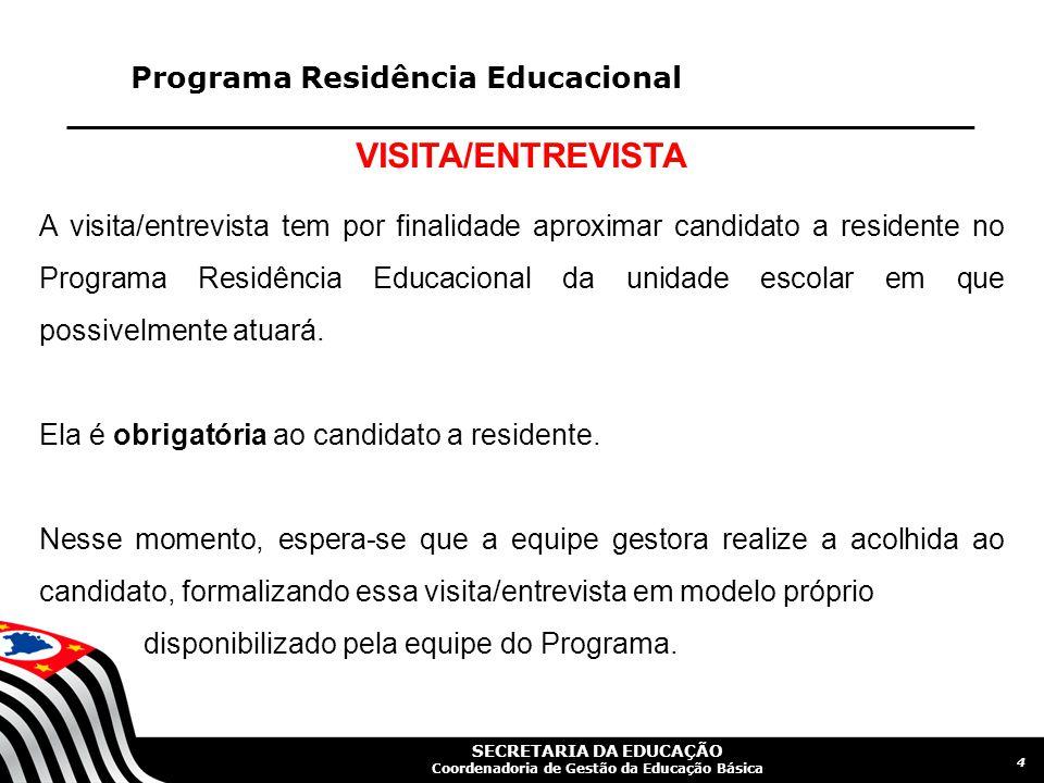 VISITA/ENTREVISTA Programa Residência Educacional