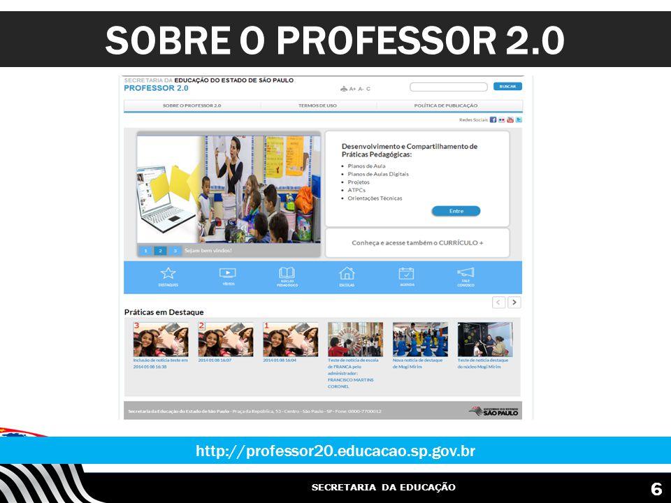 SOBRE O PROFESSOR 2.0 http://professor20.educacao.sp.gov.br 6