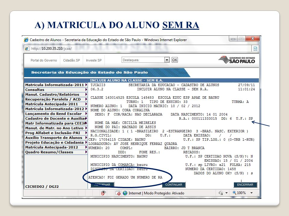 A) MATRICULA DO ALUNO SEM RA