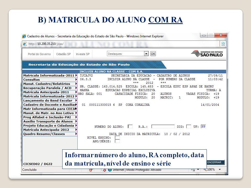 B) MATRICULA DO ALUNO COM RA