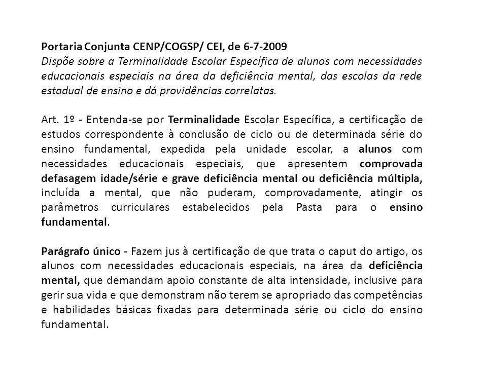 Portaria Conjunta CENP/COGSP/ CEI, de 6-7-2009