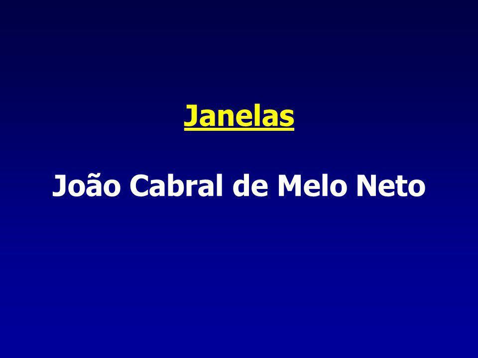 Janelas João Cabral de Melo Neto