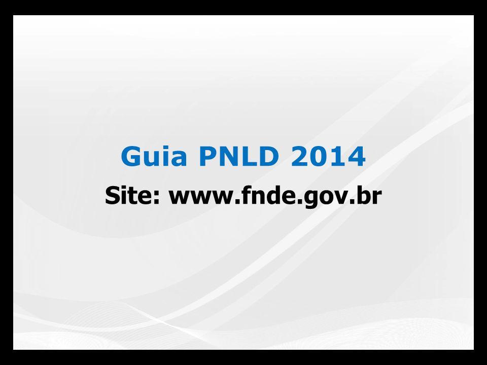 Guia PNLD 2014 Site: www.fnde.gov.br
