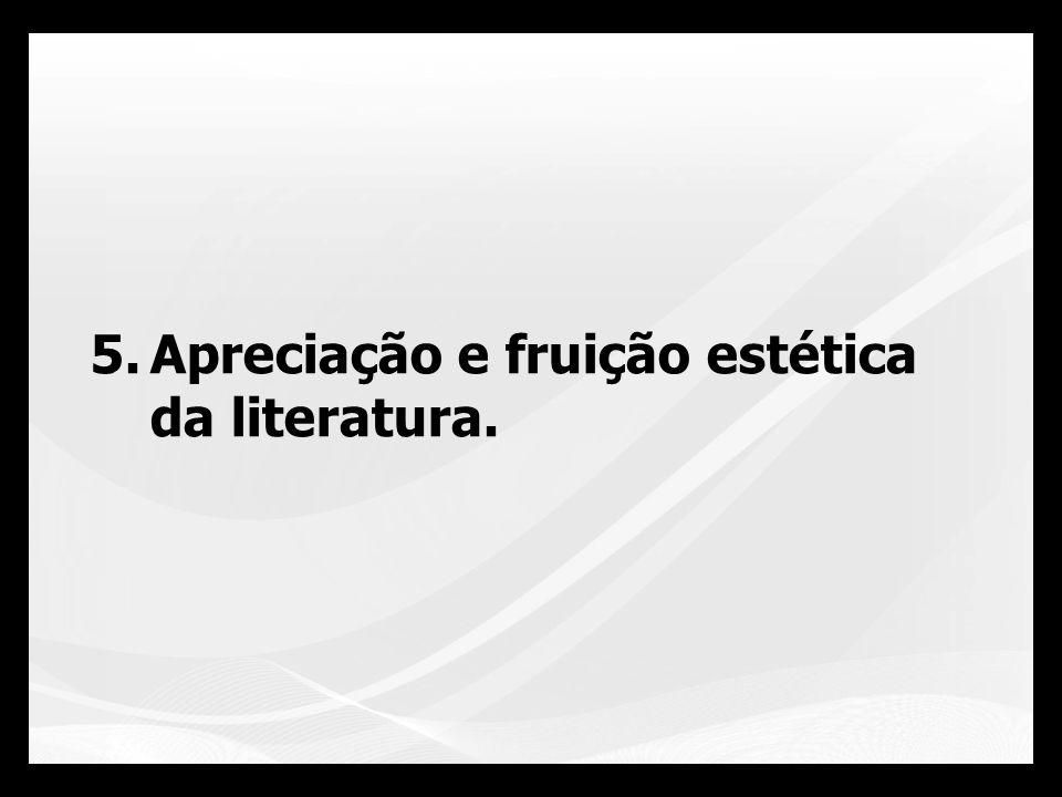 Apreciação e fruição estética da literatura.