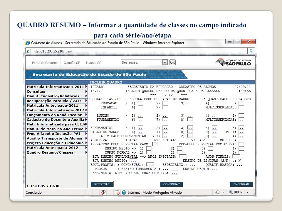 QUADRO RESUMO – Informar a quantidade de classes no campo indicado