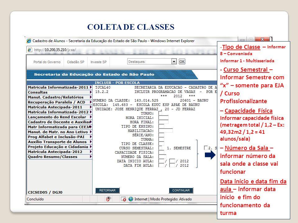 COLETA DE CLASSES Tipo de Classe – Informar 8 – Conveniada