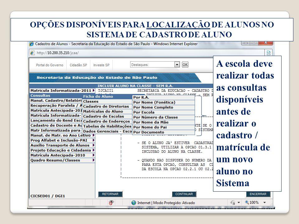 OPÇÕES DISPONÍVEIS PARA LOCALIZAÇÃO DE ALUNOS NO SISTEMA DE CADASTRO DE ALUNO