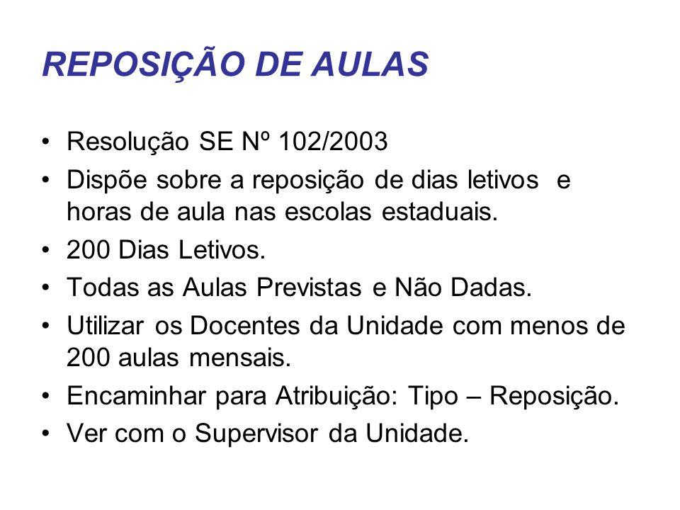 REPOSIÇÃO DE AULAS Resolução SE Nº 102/2003