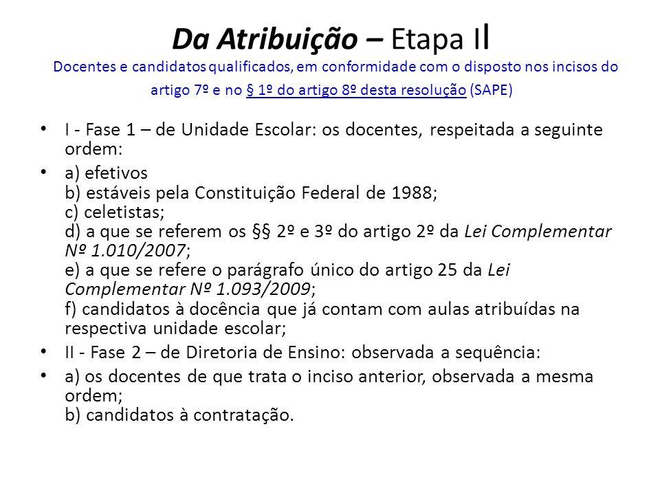 Da Atribuição – Etapa II Docentes e candidatos qualificados, em conformidade com o disposto nos incisos do artigo 7º e no § 1º do artigo 8º desta resolução (SAPE)