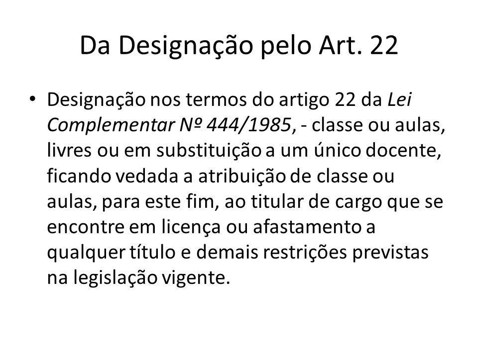 Da Designação pelo Art. 22