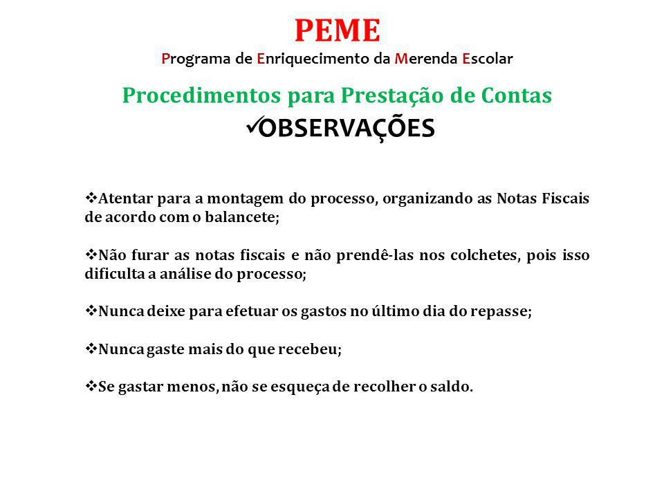PEME OBSERVAÇÕES Procedimentos para Prestação de Contas