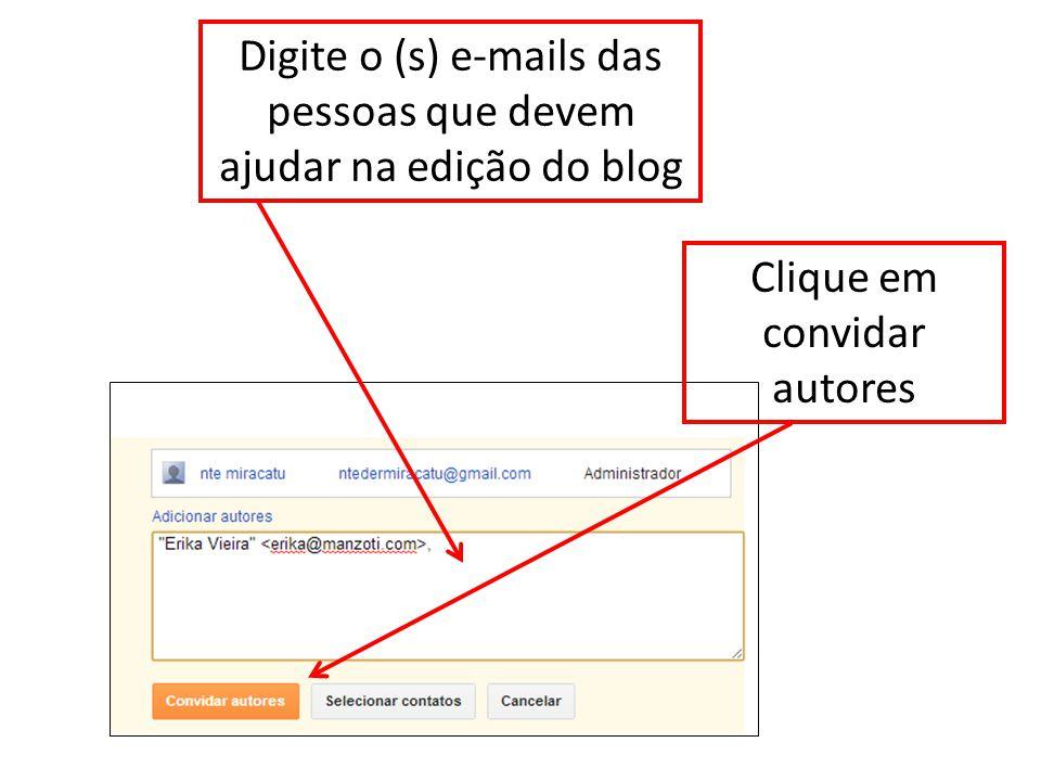 Digite o (s) e-mails das pessoas que devem ajudar na edição do blog