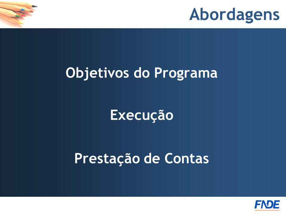 Abordagens Objetivos do Programa Execução Prestação de Contas