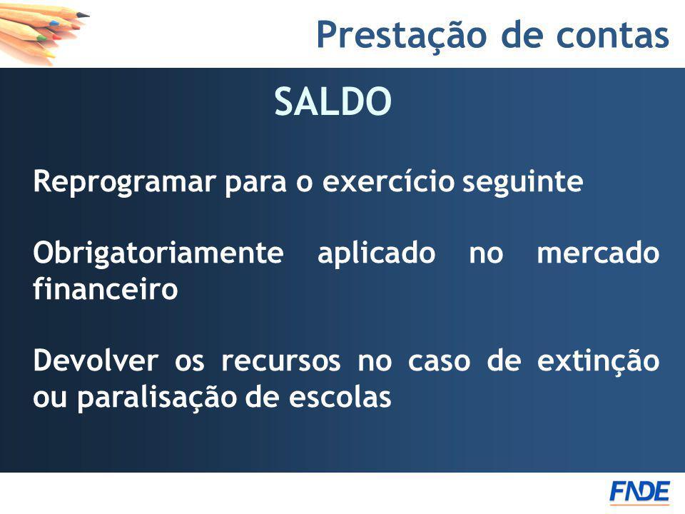 SALDO Prestação de contas Reprogramar para o exercício seguinte