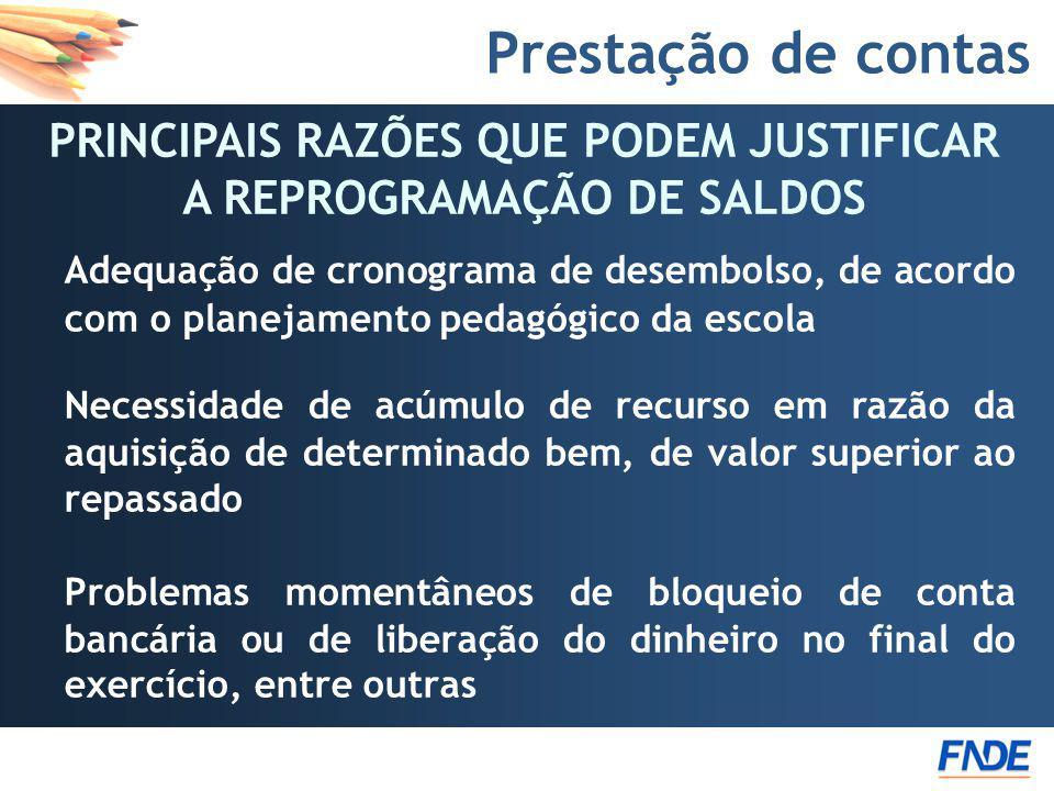PRINCIPAIS RAZÕES QUE PODEM JUSTIFICAR A REPROGRAMAÇÃO DE SALDOS