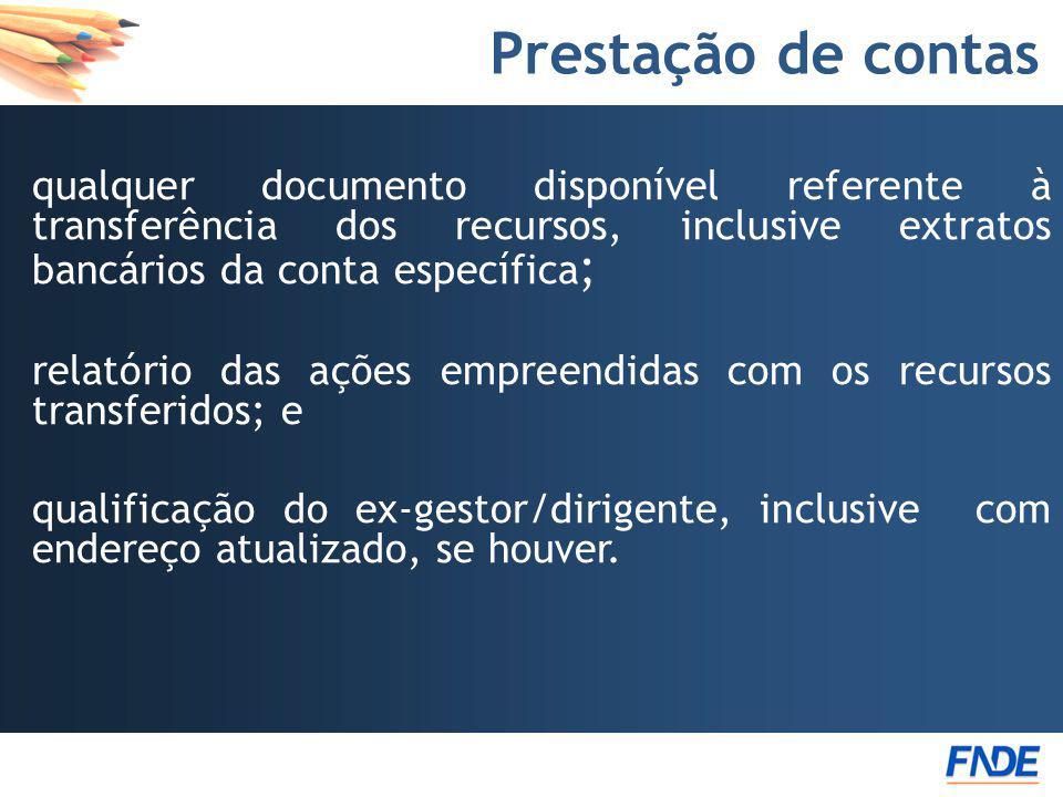 Prestação de contas qualquer documento disponível referente à transferência dos recursos, inclusive extratos bancários da conta específica;