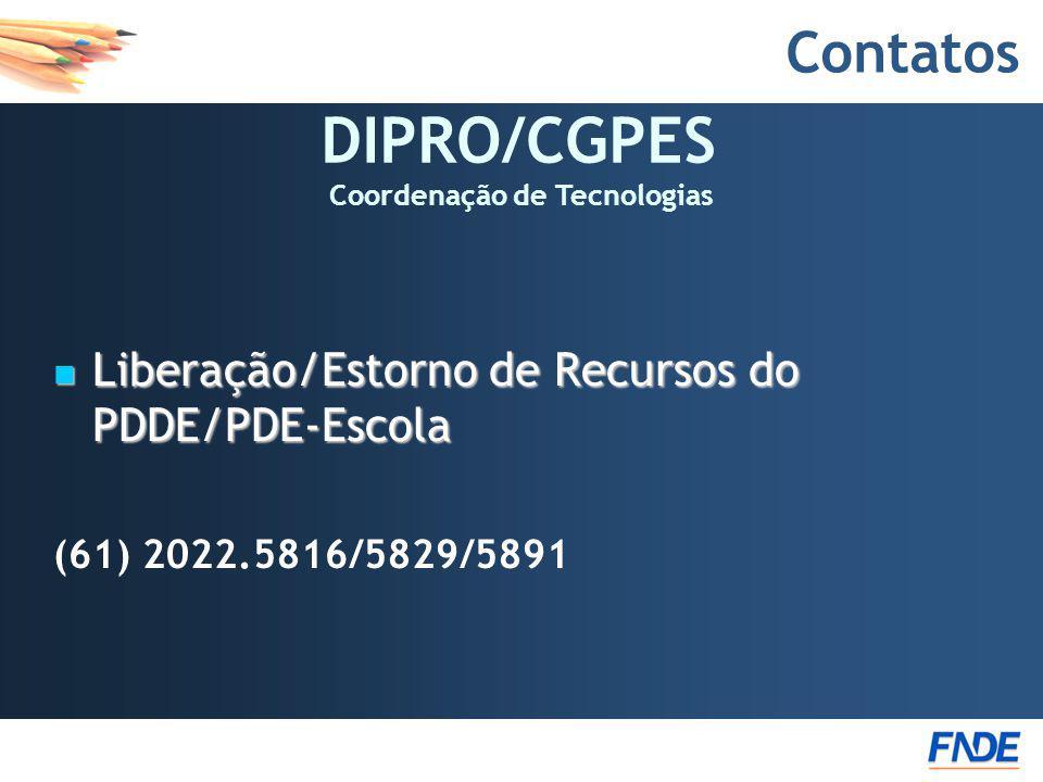 DIPRO/CGPES Coordenação de Tecnologias