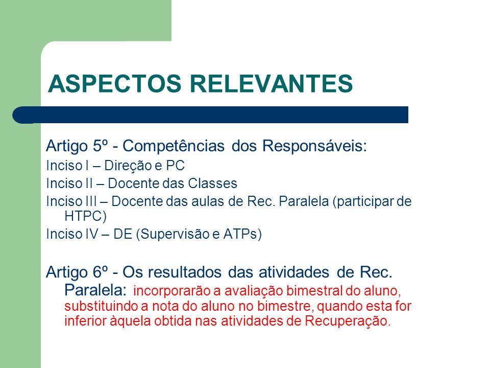 ASPECTOS RELEVANTES Artigo 5º - Competências dos Responsáveis: