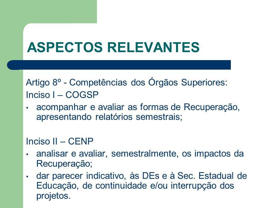 ASPECTOS RELEVANTES Artigo 8º - Competências dos Órgãos Superiores: