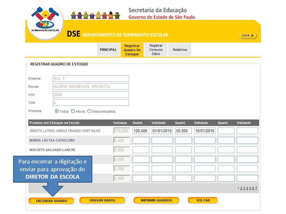 Para encerrar a digitação e enviar para aprovação do DIRETOR DA ESCOLA