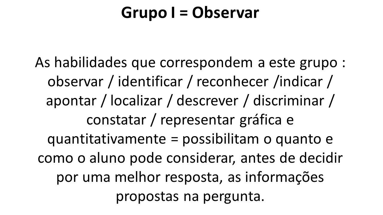 Grupo I = Observar