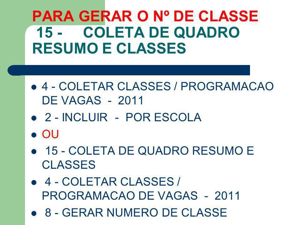 PARA GERAR O Nº DE CLASSE 15 - COLETA DE QUADRO RESUMO E CLASSES